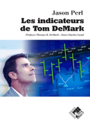Les indicateurs de Tom DeMark - Jason PERL - Valor Editions