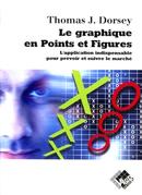 Le graphique en Points et Figures - Thomas J. DORSEY - Valor Editions