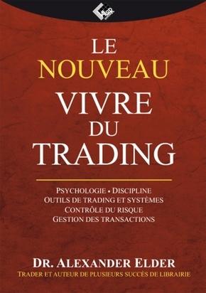 Le nouveau Vivre du trading - Alexander ELDER - Valor Editions