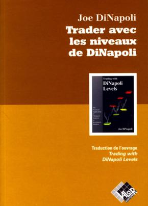 Trader avec les niveaux de DiNapoli - Joe DINAPOLI - Valor Editions
