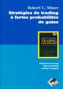 Stratégies de trading à fortes probabilités de gains - Robert C. MINER - Valor Editions