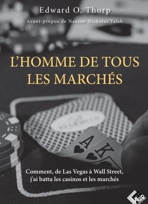 L'homme de tous les marchés - Edward O. THORP - Valor Editions