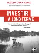 Investir à long terme - Francisco García PARAMÉS - Valor Editions