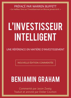 L'investisseur intelligent (édition enrichie et commentée) - Benjamin GRAHAM - Valor Editions