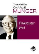 Charlie Munger : l'investisseur avisé - Tren GRIFFIN - Valor Editions