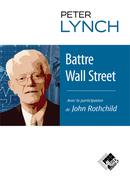 Battre Wall Street - Peter LYNCH - Valor Editions