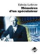 Mémoires d'un spéculateur - Edwin LEFÈVRE - Valor Editions
