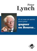 Et si vous en saviez assez pour gagner en Bourse - Peter LYNCH - Valor Editions