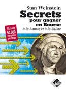 Secrets pour gagner en Bourse - Stan WEINSTEIN - Valor Editions