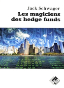 Les magiciens des hedge funds - Jack SCHWAGER - Valor Editions
