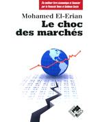 Le choc des marchés - Mohamed EL-ERIAN - Valor Editions