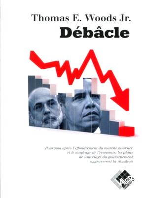 Débâcle - Thomas E. WOODS - Valor Editions