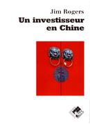Un investisseur en Chine - Jim ROGERS - Valor Editions