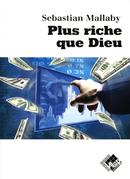 Plus riche que Dieu - Sebastian MALLABY - Valor Editions
