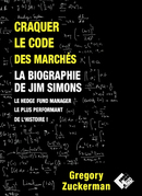 Craquer le code des marchés - Gregory ZUCKERMAN - Valor Editions