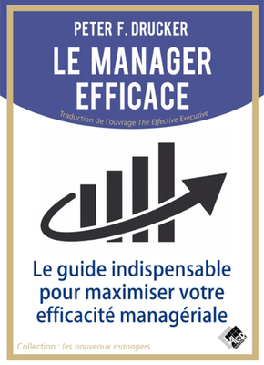 Le manager efficace - Peter F. DRUCKER - Valor Editions