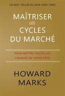 Maîtriser les cycles du marché - Howard MARKS - Valor Editions